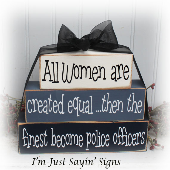 Women Police Wood Stacking Blocks All Women Are Created Equal Then The Finest Become Police Officers