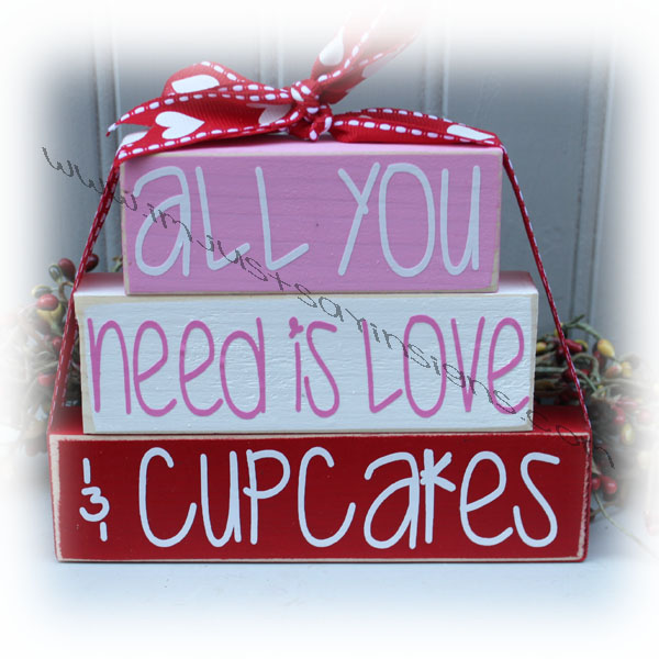Valentines Day All You Need Is Love & Cupcakes Itty Bitty Wood Blocks