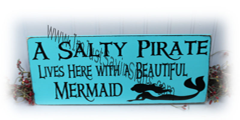Beach Decor A Salty Pirate Lives Here With A Beautiful Mermaid Wood Sign
