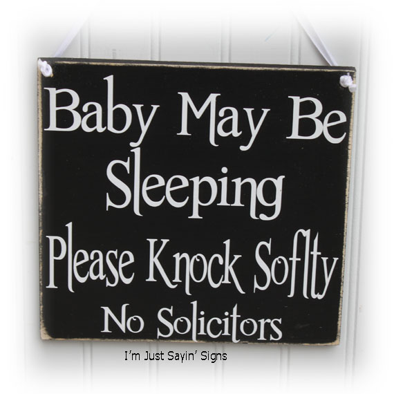 Baby May Be Sleeping No Solicitors Sign