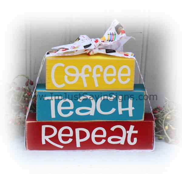 Coffee Teach Repeat Itty Bitty Wood Blocks for Teachers