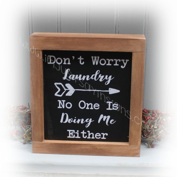 Don't Worry Laundry Nobody Is Doing Me Either Laundry Room Sign