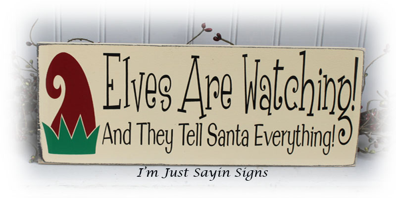 Christmas Wood Sign Elves Are Watching And They Tell Santa Everything