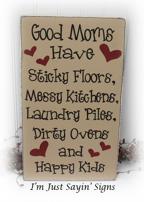 Good Moms Have Wood Sign