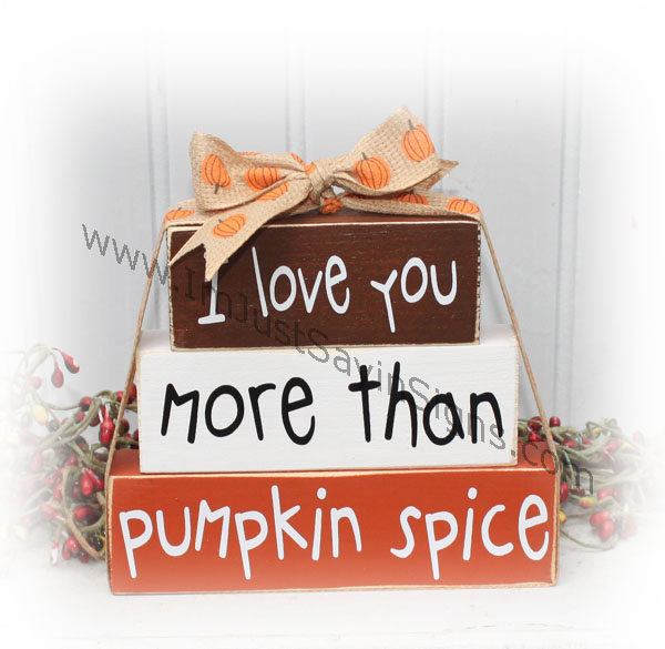 I Love You More Than Pumpkin Spice Itty Bitty Wood blocks