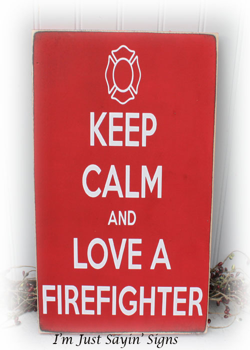 Keep Calm And Love A Firefighter Wood Sign