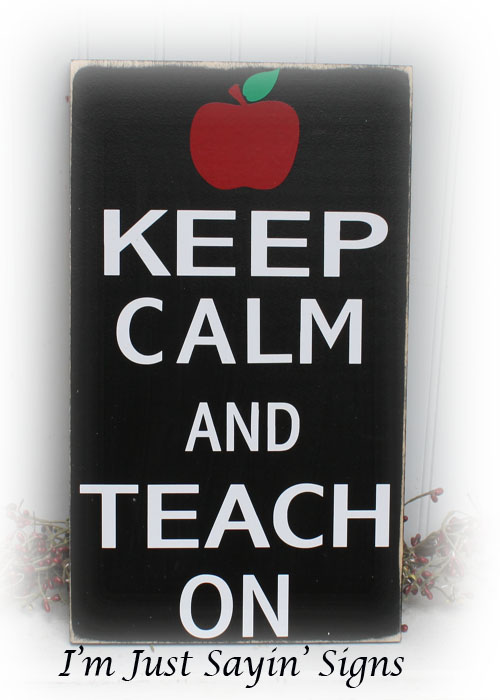 Keep Calm And Teach On Wood Sign