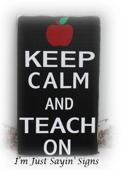 Keep Calm And Teach On Wood Sign